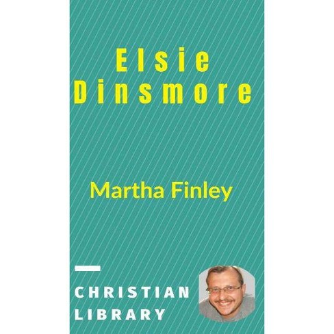 Elsie Dinsmore - by  Martha Finley (Hardcover) - image 1 of 1