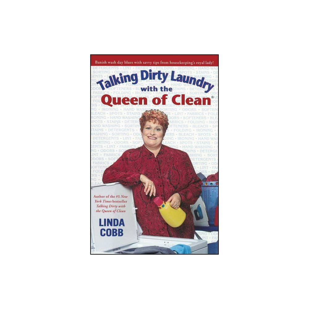 Talking Dirty Laundry With The Queen Of Clean By Linda Cobb Paperback
