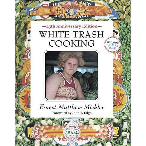 White Trash Cooking - (Jargon) 25 Edition by  Ernest Matthew Mickler (Spiral_bound) - image 1 of 1