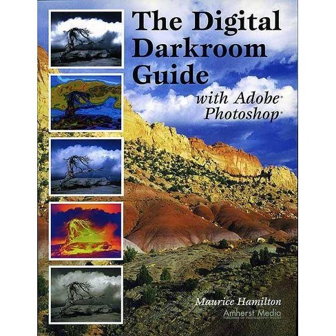 The Digital Darkroom Guide with Adobe Photoshop - by  Maurice Hamilton (Paperback) - image 1 of 1