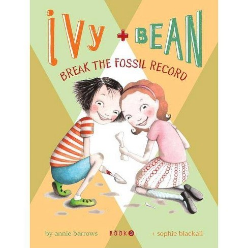 Ivy + Bean Break the Fossil Record (Ivy + Bean) (Reprint) (Paperback) by Annie Barrows - image 1 of 1