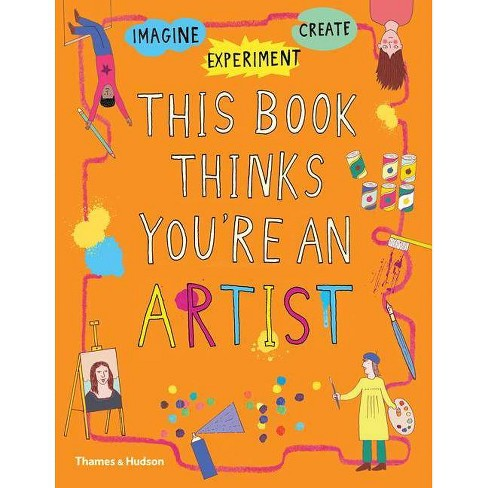 This Book Thinks You're an Artist - (Paperback) - image 1 of 1