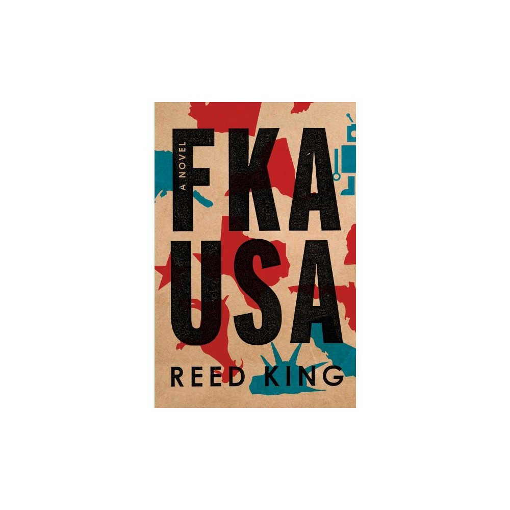 Fka USA : The Complete Unabridged and Annotated Edition - by Reed King (Hardcover)