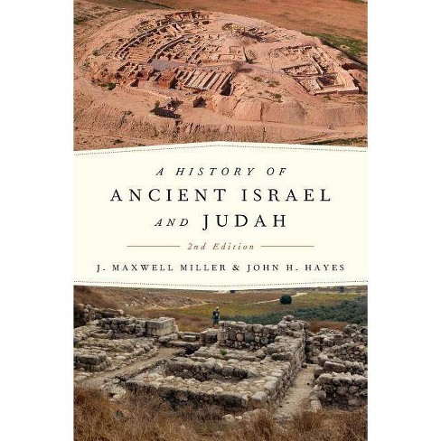 A History of Ancient Israel and Judah, 2nd Ed. - 2 Edition by  J Maxwell Miller & John H Hayes - image 1 of 1