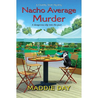 Nacho Average Murder - (Country Store Mystery) by  Maddie Day (Paperback)