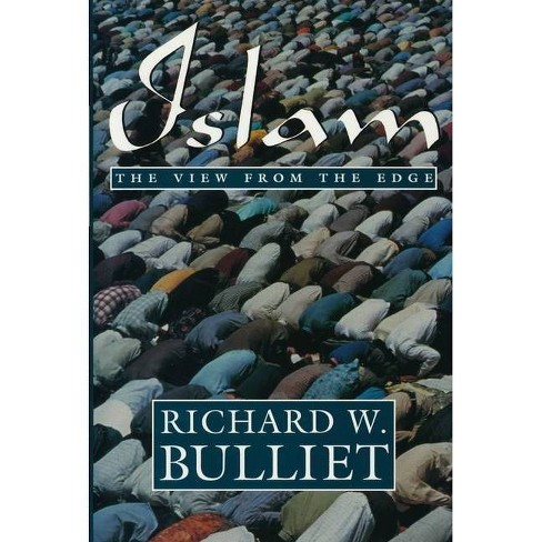 Islam View from Edge - by  Richard Bulliet (Paperback) - image 1 of 1