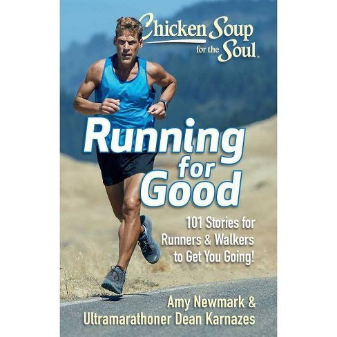 Chicken Soup for the Soul: Running for Good - by  Amy Newmark & Dean Karnazes (Paperback) - image 1 of 1
