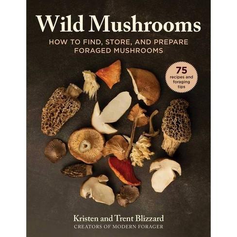 Wild Mushrooms - by  Kristen Blizzard & Trent Blizzard (Hardcover) - image 1 of 1