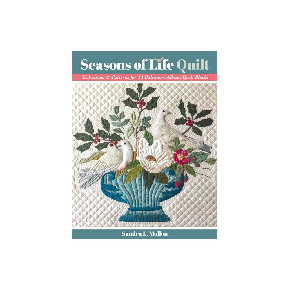 Seasons Of Life Quilt By Sandra L Mollon Paperback