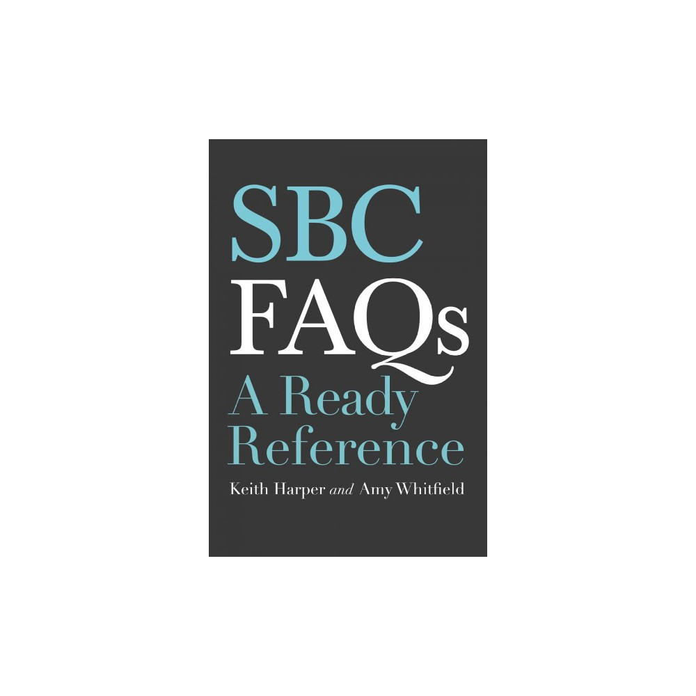 Sbc FAQs : A Ready Reference - by Keith Harper & Amy Whitfield (Paperback)