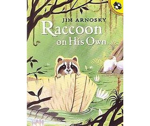 Raccoon on His Own (Reprint) (Paperback) (Jim Arnosky) - image 1 of 1