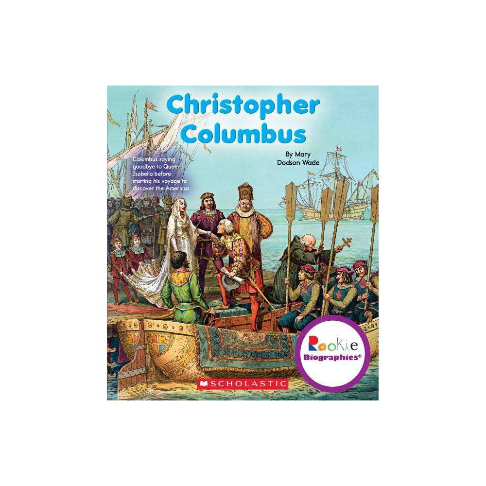 Christopher Columbus Rookie Biographies By Mary Dodson Wade Paperback