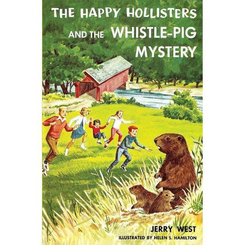 The Happy Hollisters and the Whistle-Pig Mystery - by  Jerry West (Paperback) - image 1 of 1