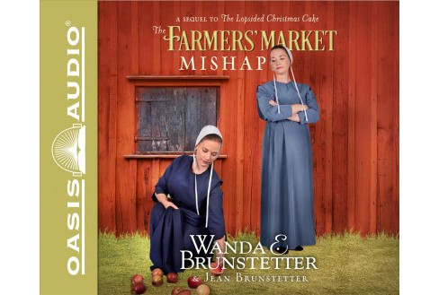 Farmers Market Mishap -  Unabridged by Wanda E. Brunstetter & Jean Brunstetter (CD/Spoken Word) - image 1 of 1