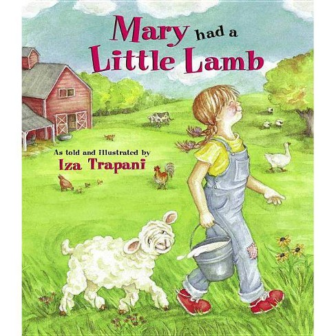 Mary Had a Little Lamb - (Iza Trapani's Extended Nursery Rhymes) by  Iza Trapani (Paperback) - image 1 of 1