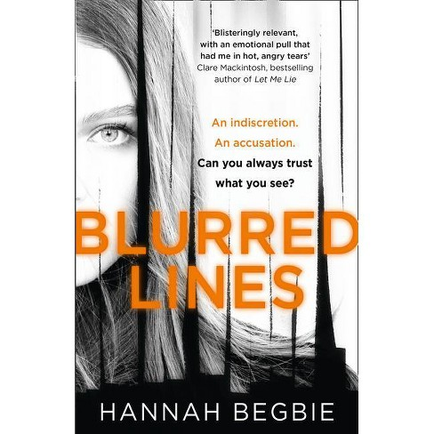 Blurred Lines - by  Hannah Begbie (Paperback) - image 1 of 1