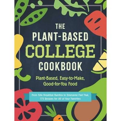 The Plant-Based College Cookbook - (Paperback)