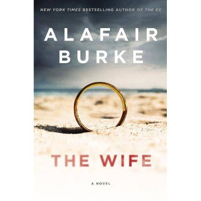 The Wife - by  Alafair Burke (Hardcover)