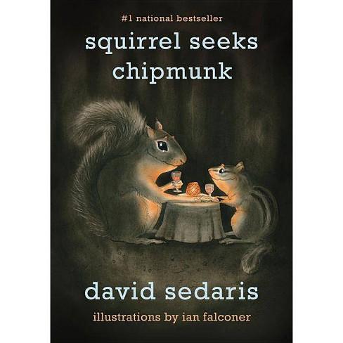 Squirrel Seeks Chipmunk: A Modest Bestiary (Paperback) by David Sedaris