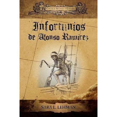 Infortunios de Alonso Ramirez - by  Carlos De Siguenza y Gongora (Paperback)