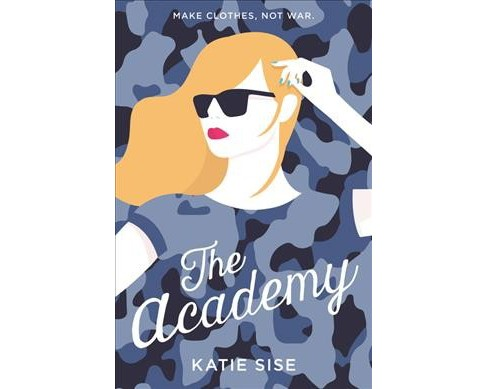 Academy -  by Katie Sise (Hardcover) - image 1 of 1