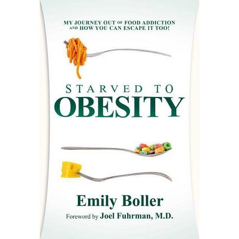 Starved to Obesity - by  Emily Boller (Paperback) - image 1 of 1