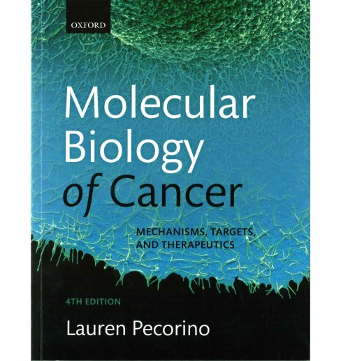 Molecular Biology of Cancer : Mechanisms, Targets, and Therapeutics (Paperback) (Lauren Pecorino) - image 1 of 1
