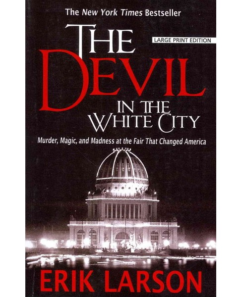 Devil in the White City : Murder, Magic, and Madness at the Fair That Changed America -  (Paperback) - image 1 of 1