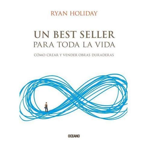 Un Best Seller Para Toda La Vida - by  Ryan Holiday (Paperback) - image 1 of 1
