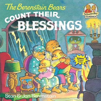 The Berenstain Bears Count Their Blessings - (Berenstain Bears First Time Books) by  Stan Berenstain & Jan Berenstain (Paperback)
