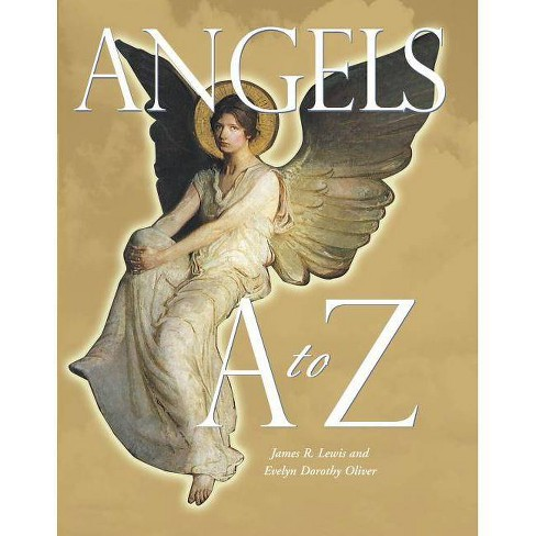 Angels A to Z - 2 Edition by  Evelyn Dorothy Oliver & James R Lewis (Paperback) - image 1 of 1