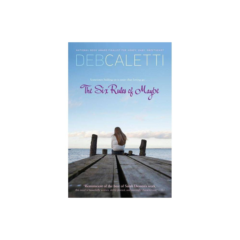 The Six Rules Of Maybe By Deb Caletti Paperback