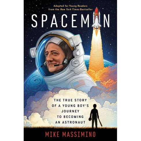 Spaceman (Adapted for Young Readers) - by  Mike Massimino (Hardcover) - image 1 of 1