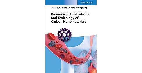 Biomedical Applications and Toxicology of Carbon Nanomaterials (Hardcover) - image 1 of 1