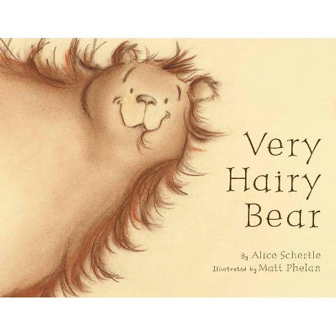 Very Hairy Bear - by  Alice Schertle (Paperback) - image 1 of 1
