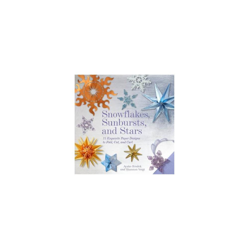 Snowflakes, Sunbursts, and Stars - by Ayako Brodek (Paperback)