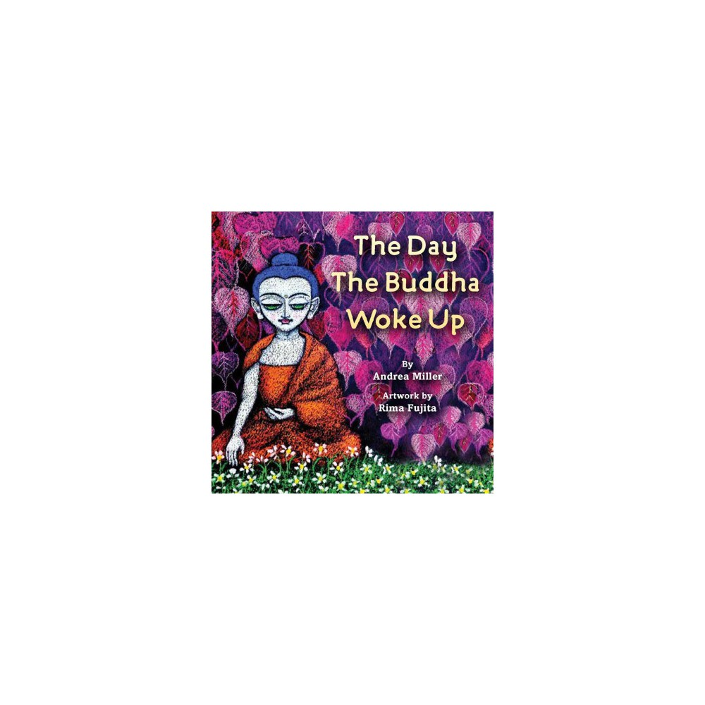 Day the Buddha Woke Up - Brdbk by Andrea Miller (Hardcover)