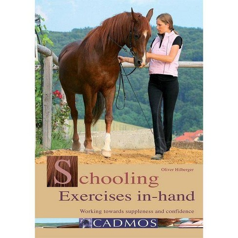 Schooling Exercises In-Hand - by  Oliver Hilberger (Paperback) - image 1 of 1