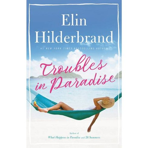 Troubles in Paradise - by  Elin Hilderbrand (Hardcover) - image 1 of 1