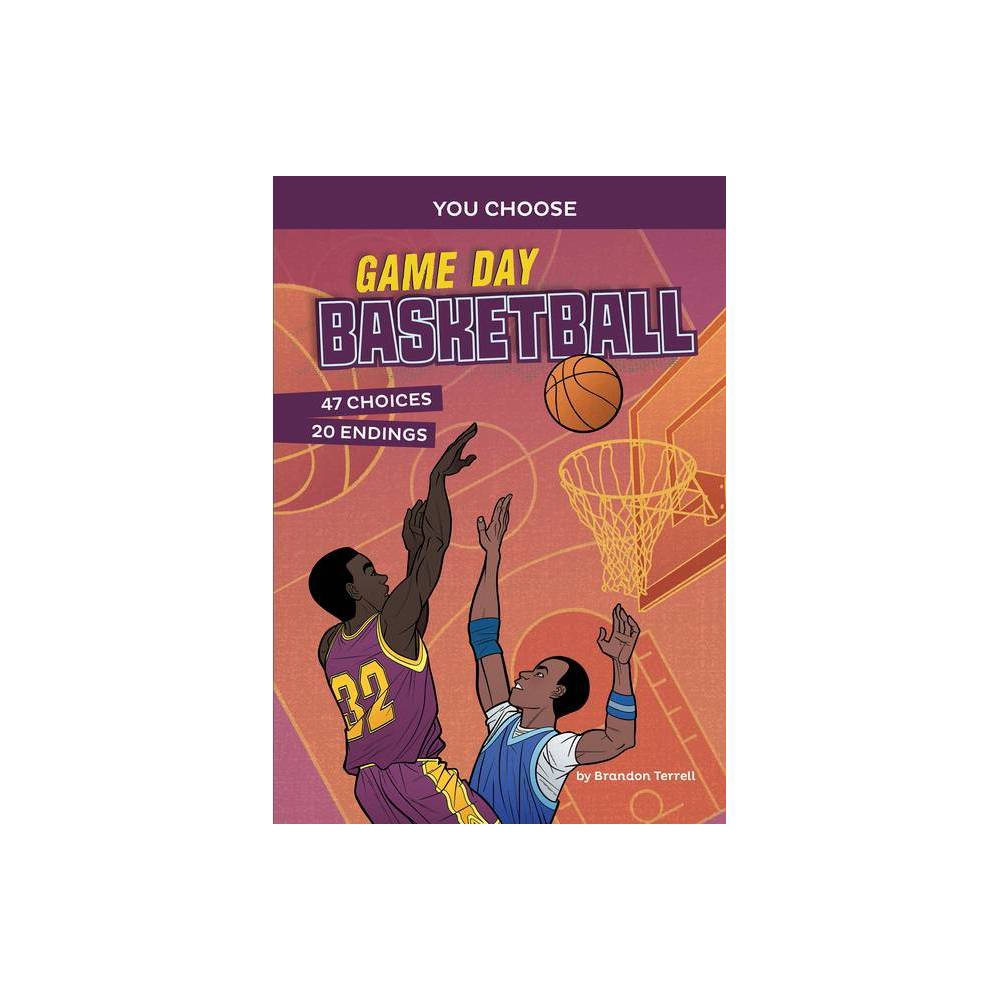 Game Day Basketball You Choose Game Day Sports By Brandon Terrell Hardcover