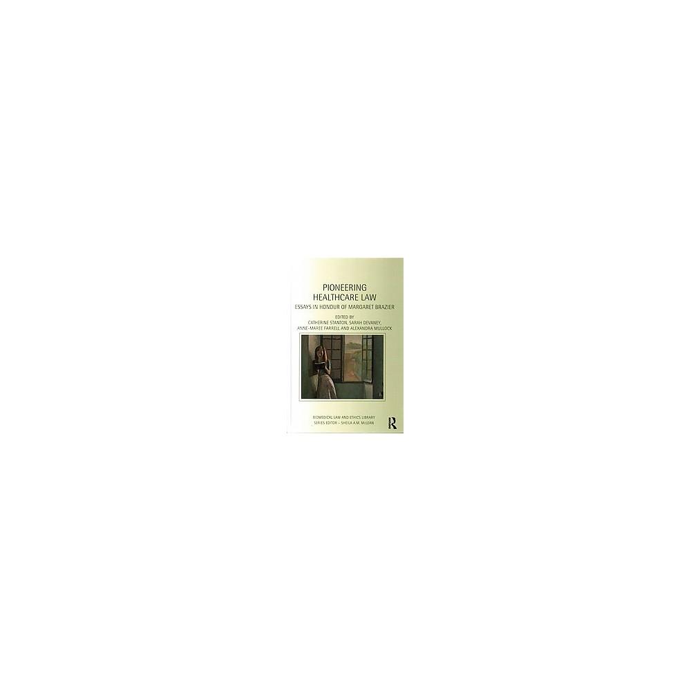 Pioneering Healthcare Law : Essays in Honour of Margaret Brazier (Hardcover)