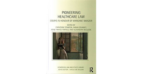 Pioneering Healthcare Law : Essays in Honour of Margaret Brazier (Hardcover) - image 1 of 1