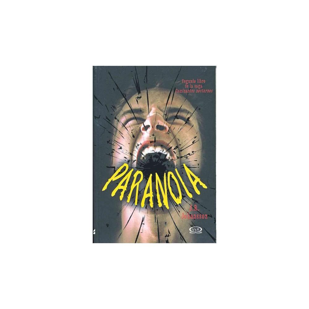 Paranoia/ Paranoia (Paperback) (J. R. Johansson)