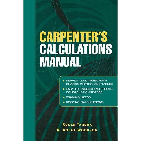 Carpenter's Calculations Manual - by  Roger Tarbox & R Dodge Woodson (Paperback) - image 1 of 1