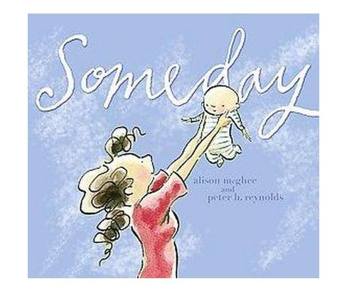 Someday (Hardcover) by Alison Mcghee - image 1 of 1