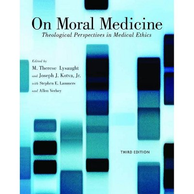 On Moral Medicine - 3rd Edition by  M Therese Lysaught & Joseph Kotva & Stephen E Lammers (Paperback)