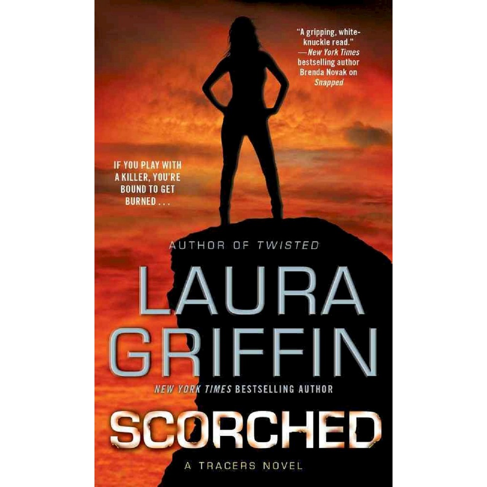 Scorched (Tracers Series #6) (Mass Market Paperback) by Laura Griffin