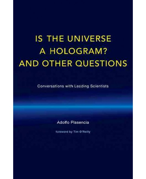 Is the Universe a Hologram? : Scientists Answer the Most Provocative Questions -  (Hardcover) - image 1 of 1