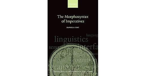 Morphosyntax of Imperatives (Paperback) (Daniela Isac) - image 1 of 1