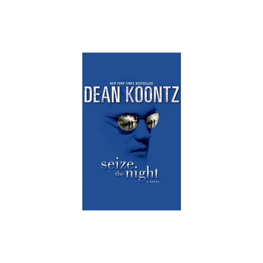 Seize the Night : Library Edition - Unabridged by Dean R. Koontz (CD/Spoken Word)